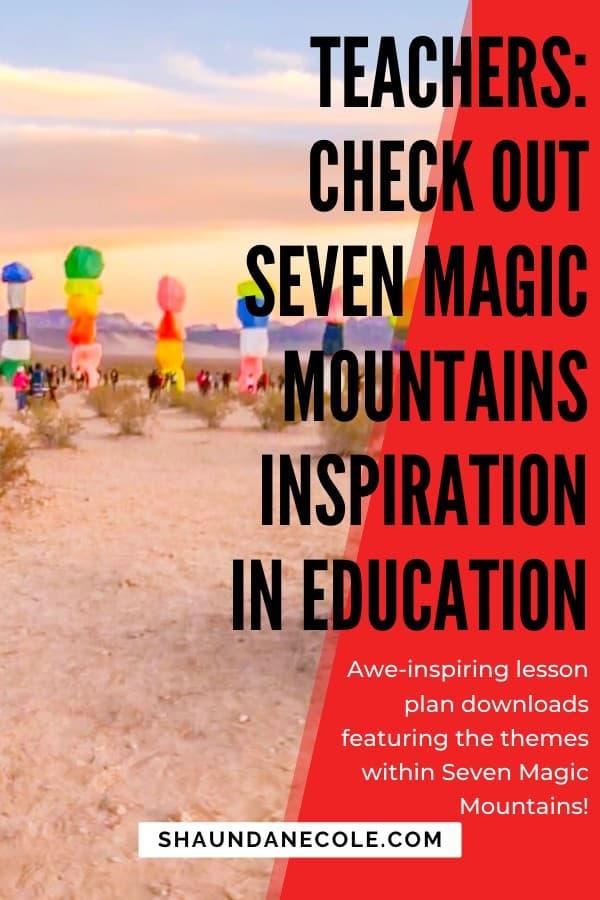Seven Magic Mountains Awe-Inspiring Lesson Plan Downloads For Teachers