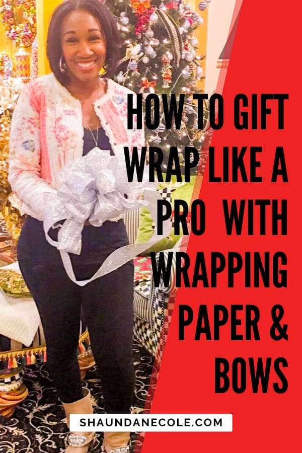 Easy Gift Wrapping Tips Fro The Pros With Wrapping Paper & Bows   Shaunda Necole