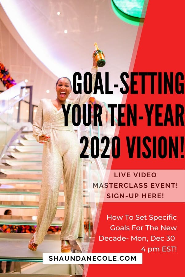 Goal-Setting Your Ten-Year 2020 Vision!