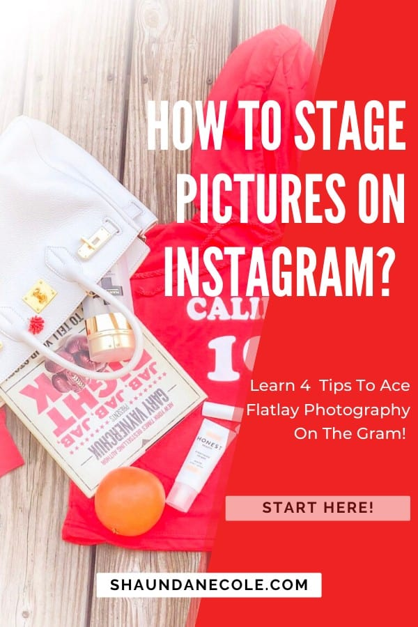 How To Stage Pictures On Instagram?