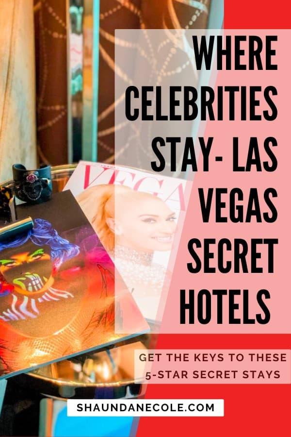 Where Celebrities Stay - Las Vegas Secret Hotels