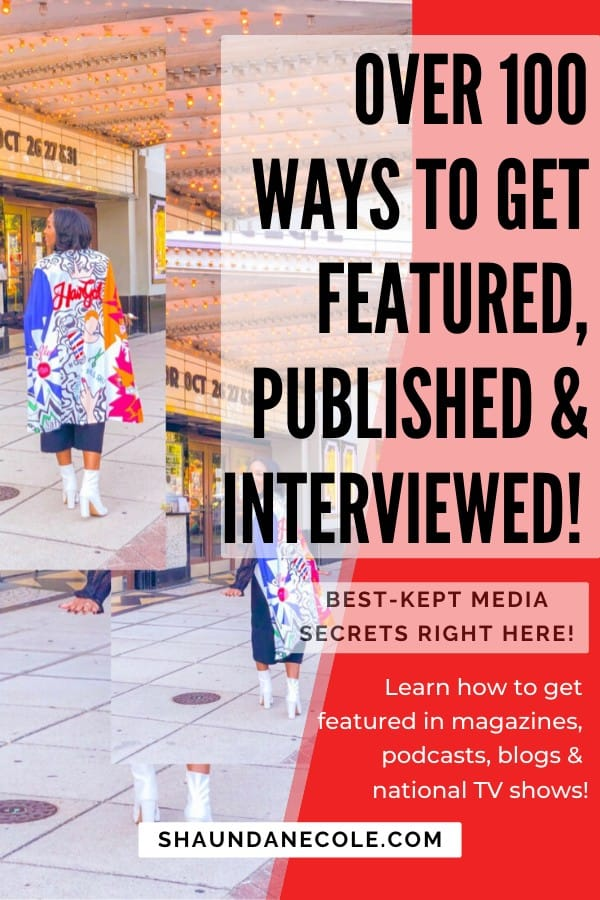 Over 100 Ways To Get Featured, Published & Interviewed!