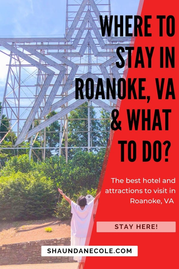 Where To Stay & What To Do In Roanoke, VA