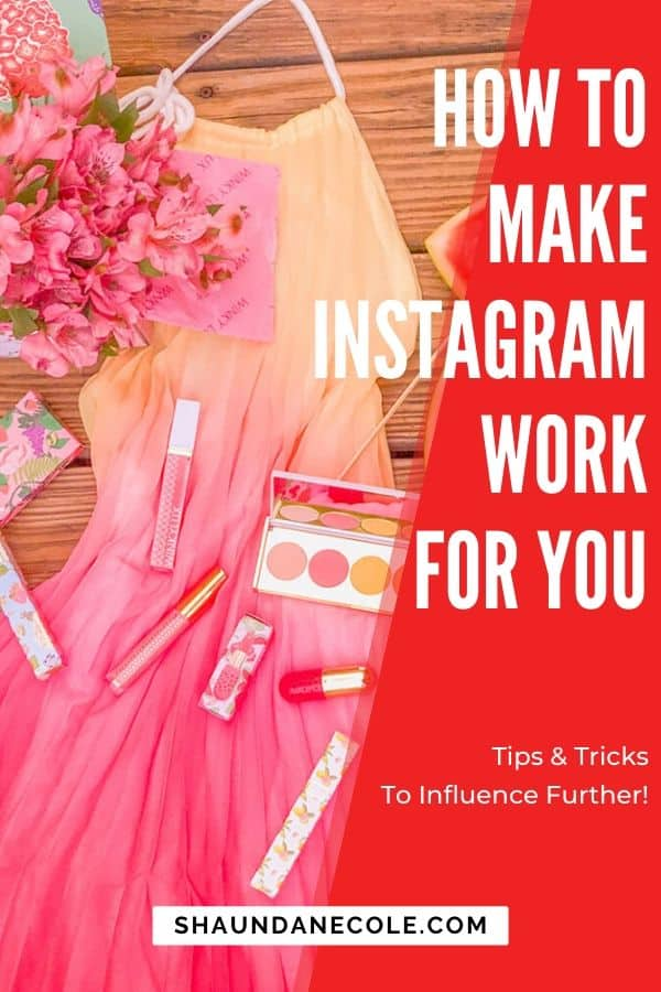 How To Make Instagram Work For You