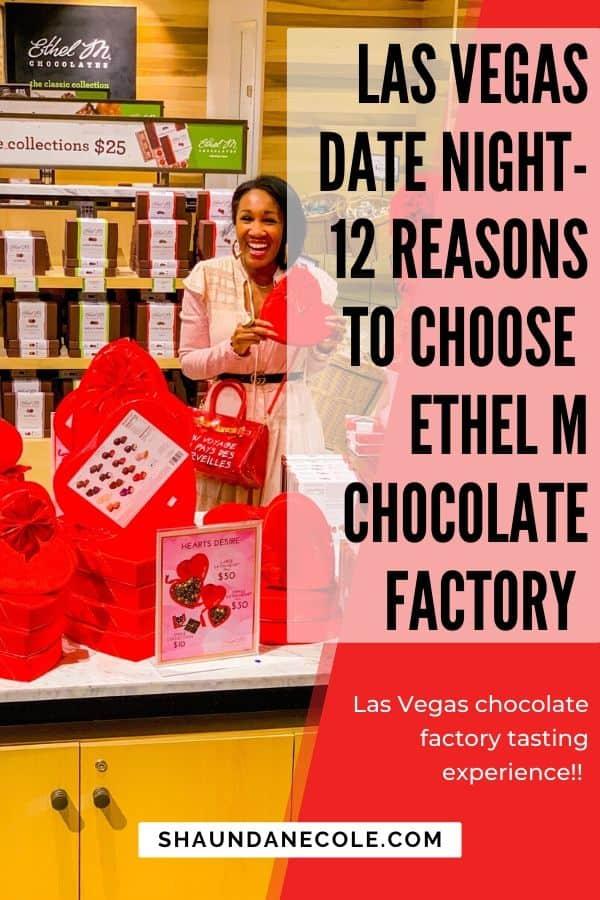 Las Vegas Date Night- 12 Reasons To Choose Ethel M Chocolate Factory