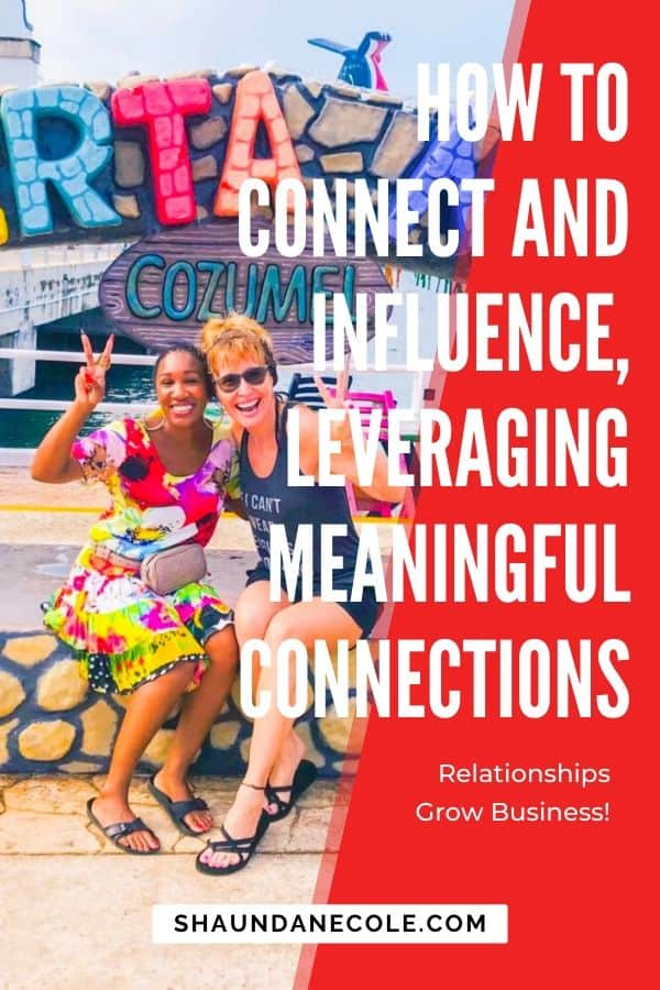 How to Connect And Influence- Leveraging Meaningful Connections