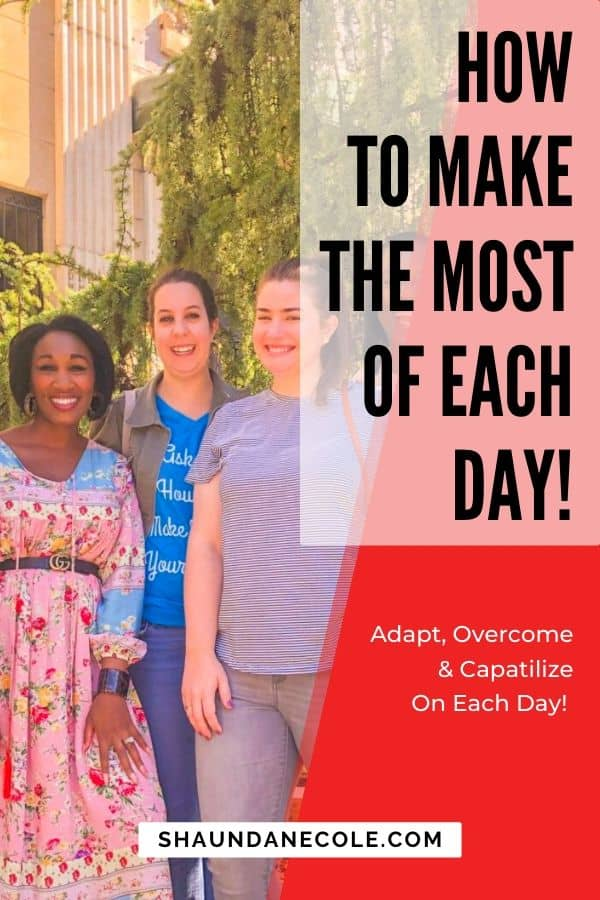 How To Make The Most Of Each Day