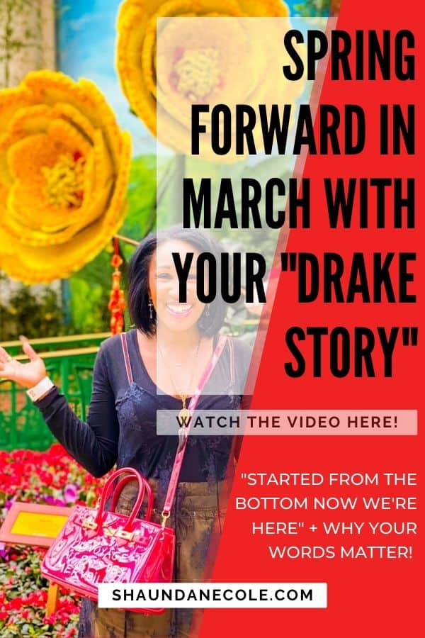 """Spring Forward In March With Your """"Drake Story"""""""