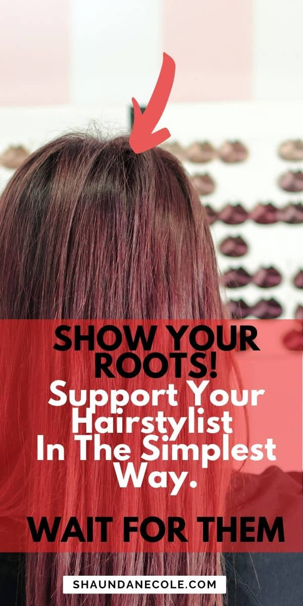 Show Your Roots & Support Your Hairstylist