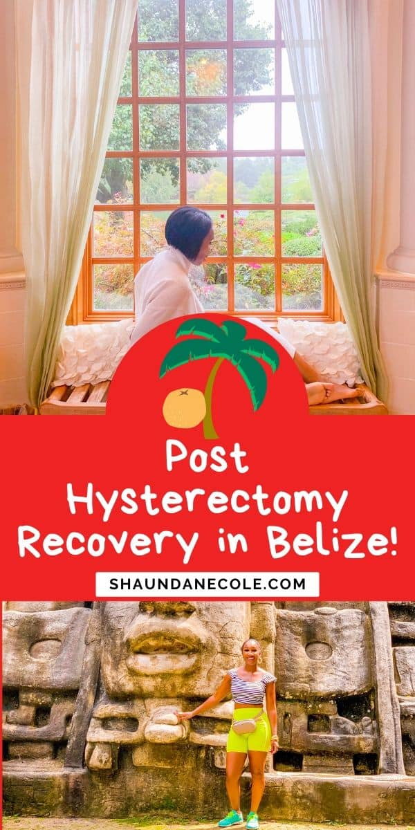 Post Hysterectomy Surgery Vacation In Belize