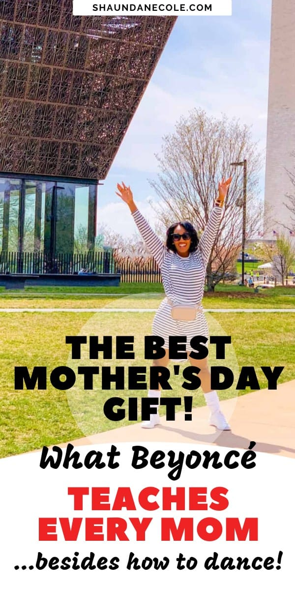 Best Mothers Day Gifts: What Beyonce Teaches Every Mom