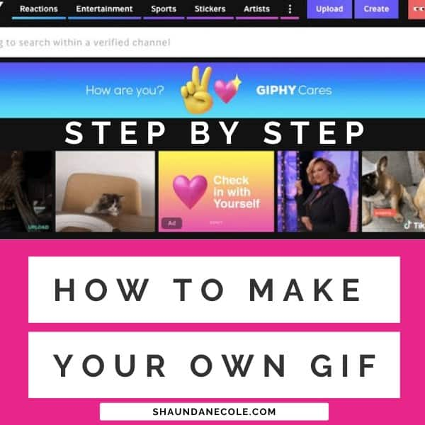How To Make Your Own GIF & GIPHY