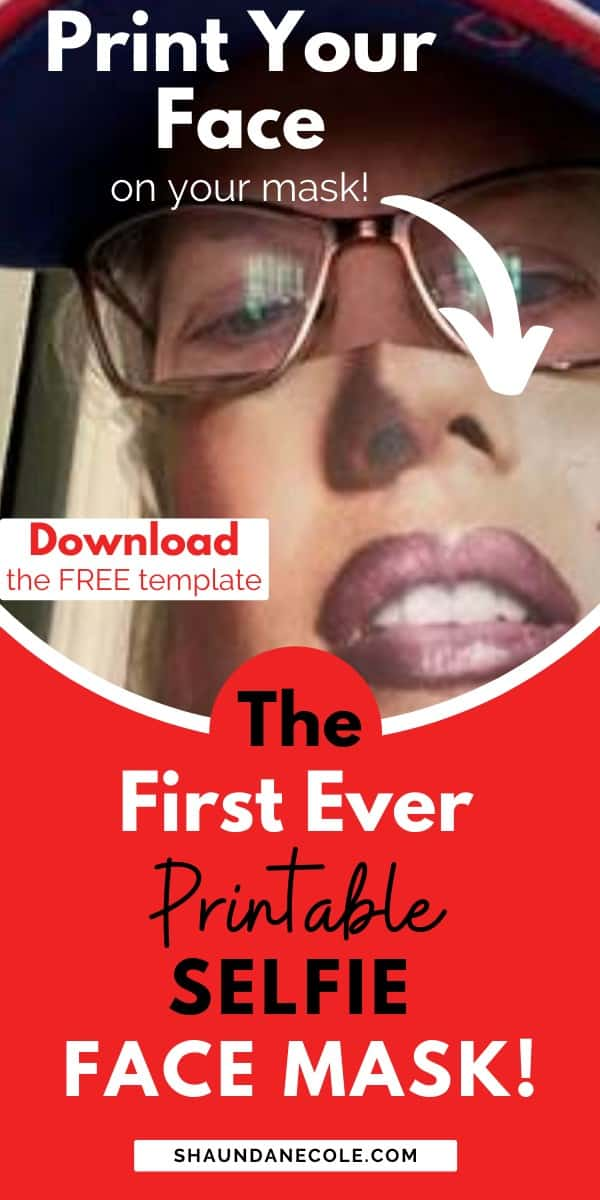 THE First Ever Printable Selfie Face Mask! Print your face on your mask
