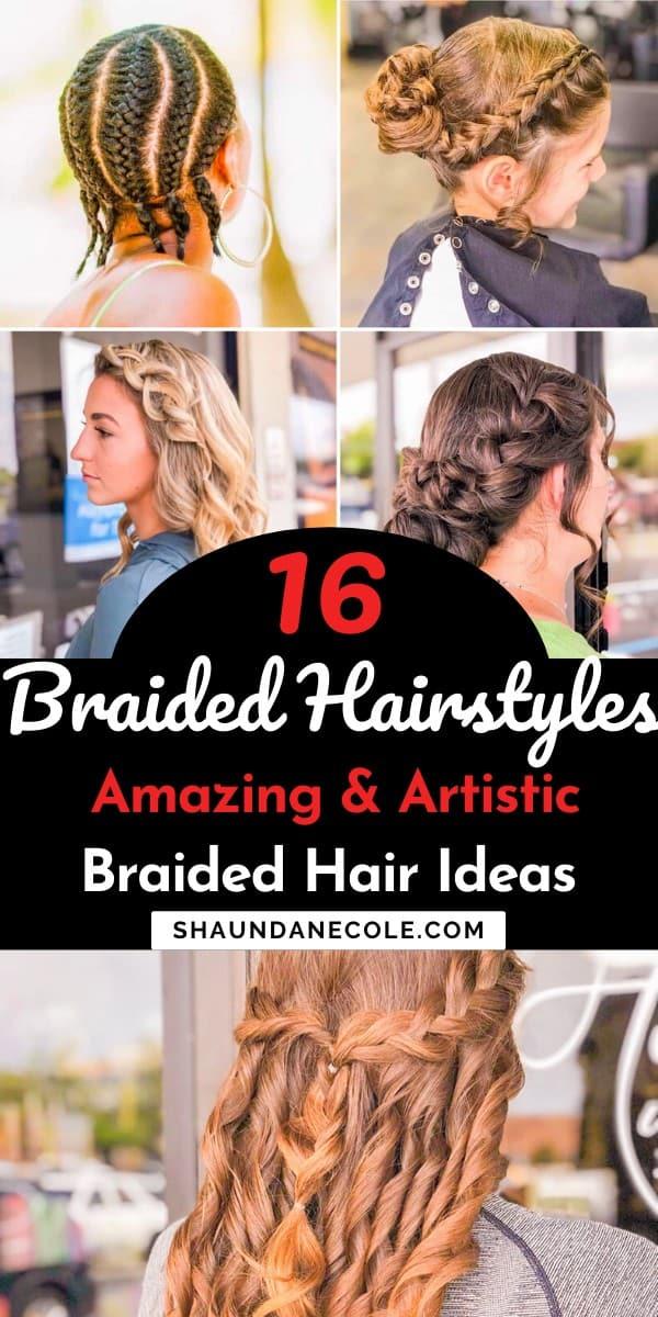16 Amazing & Artistic Braided Hair Ideas
