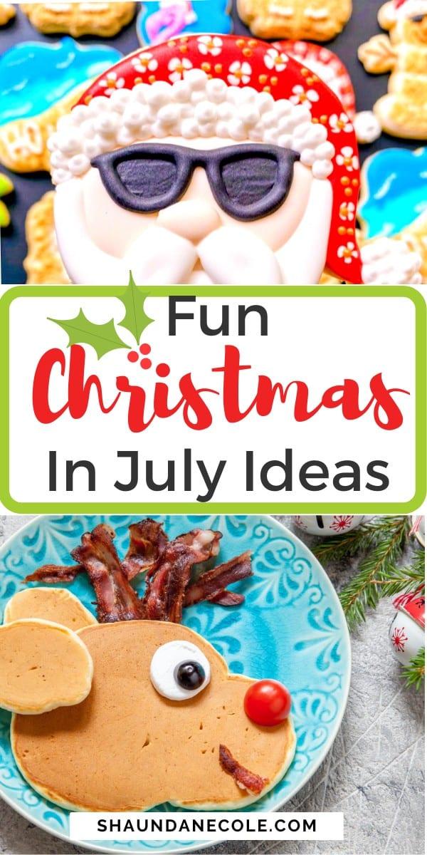 Fun Christmas In July Ideas