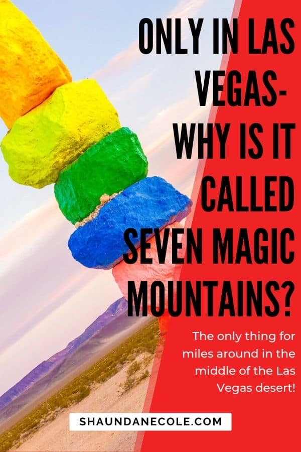 Las Vegas Why Is It Called Seven Magic Mountains?
