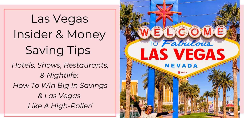 Las Vegas Money Saving Tips & Insider Travel Guide