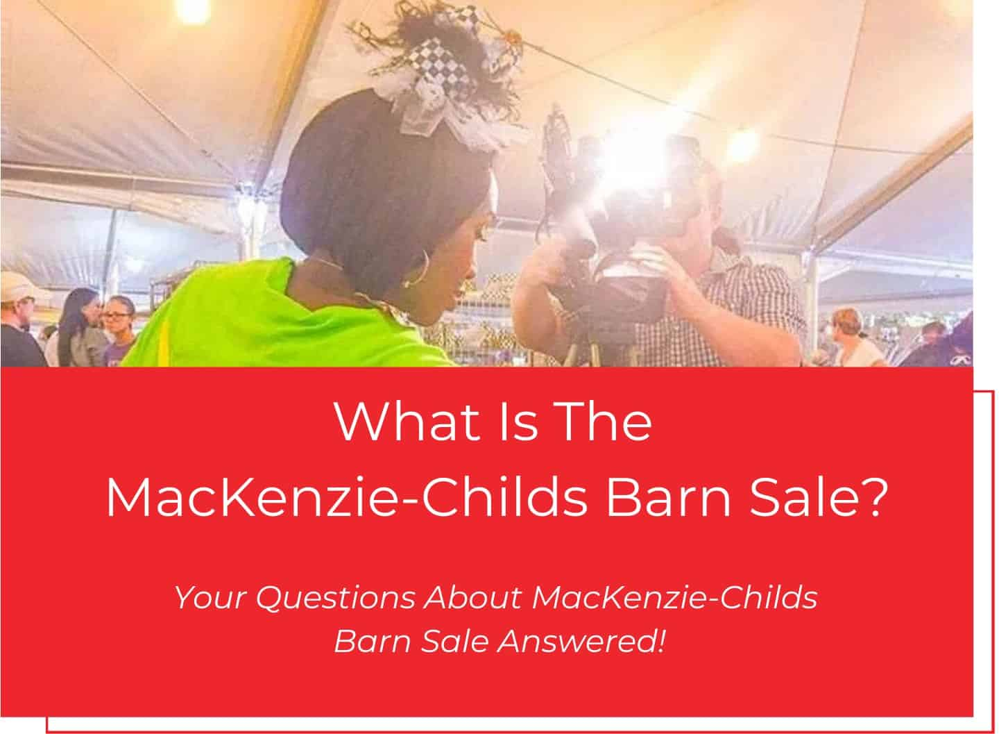 What Is The MacKenzie-Childs Barn Sale?