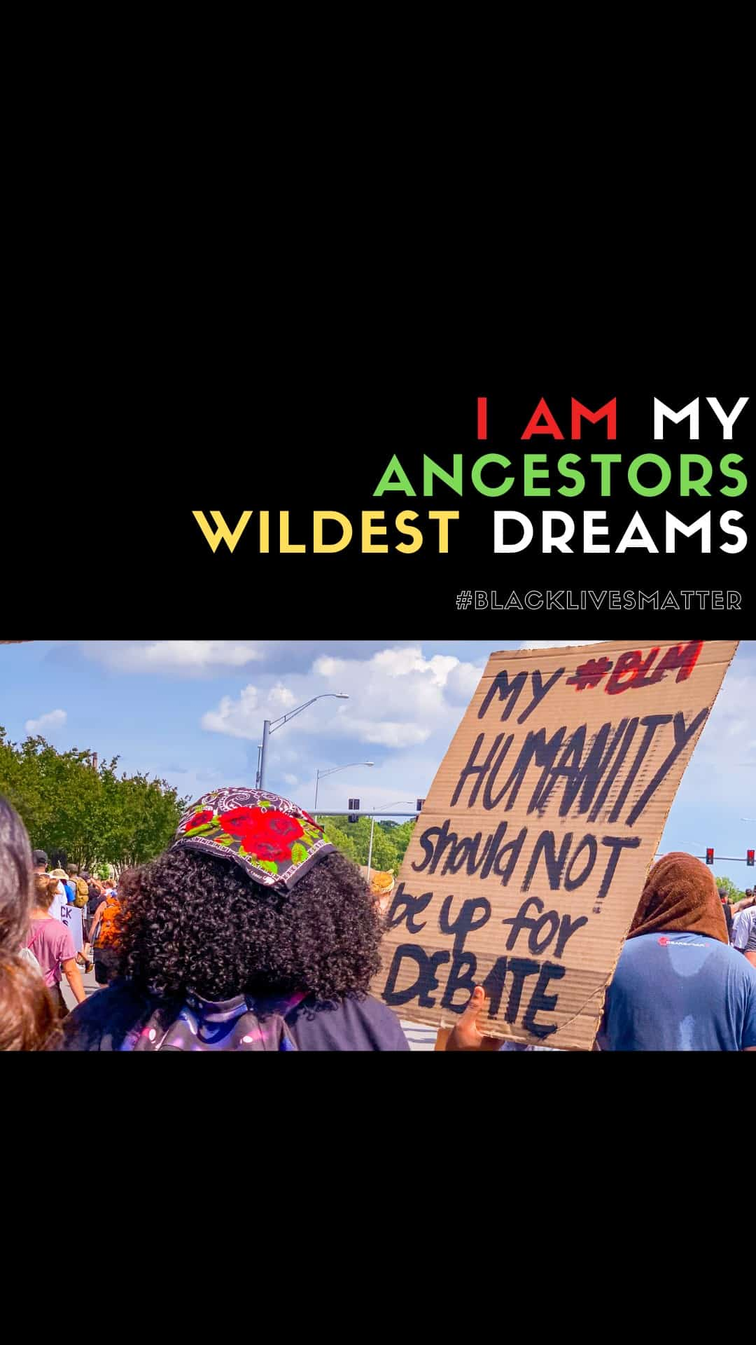 BLM Protest Signs- I Am My Ancestors Wildest Dreams