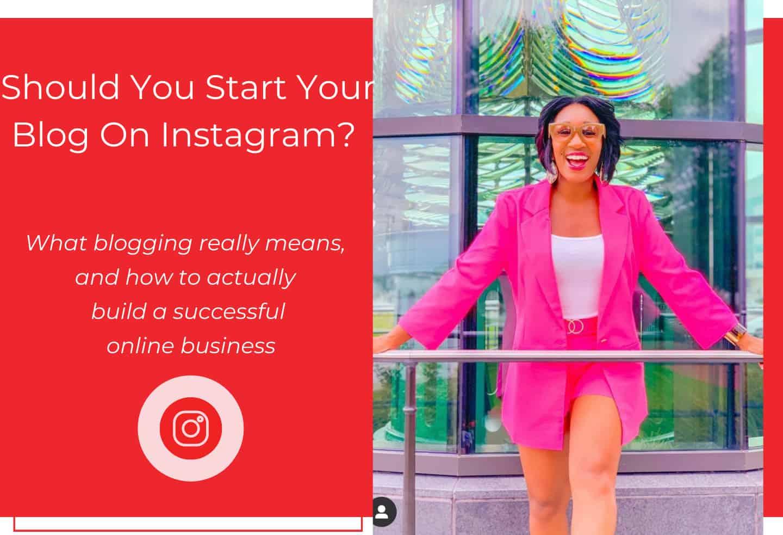 Should You Start Your Blog On Instagram?
