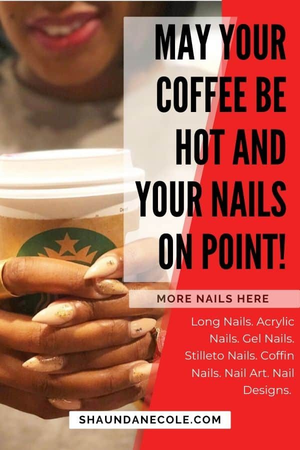 May Your Coffee Be Hot And Your Nails On Point