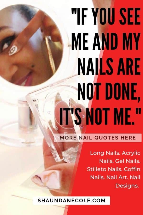If You See Me And My Nails Are Not Done...