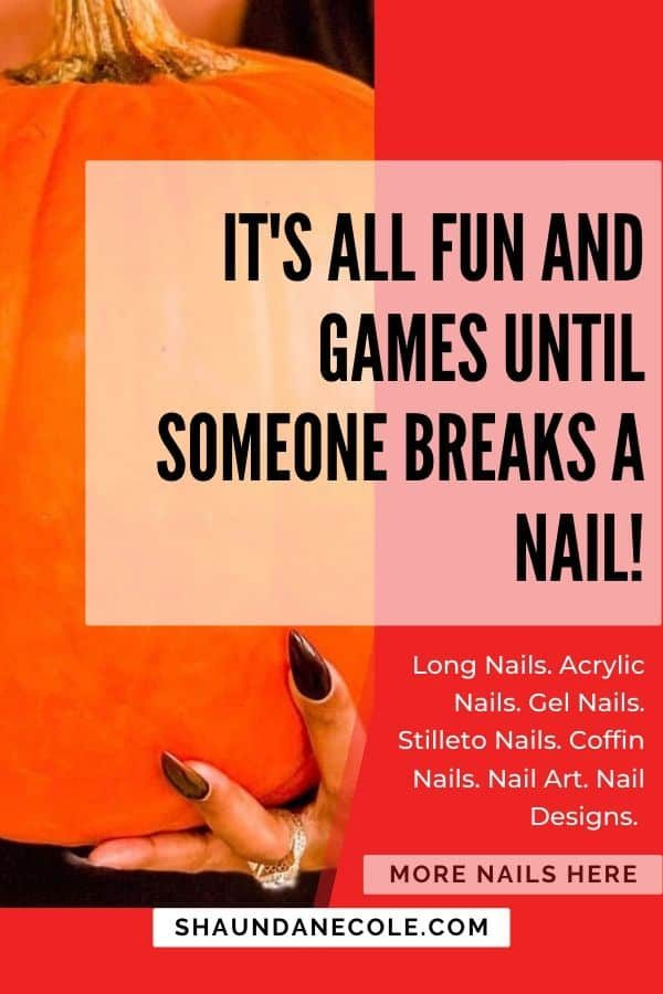 It's All Fun And Games Until Someone Breaks A Nail!