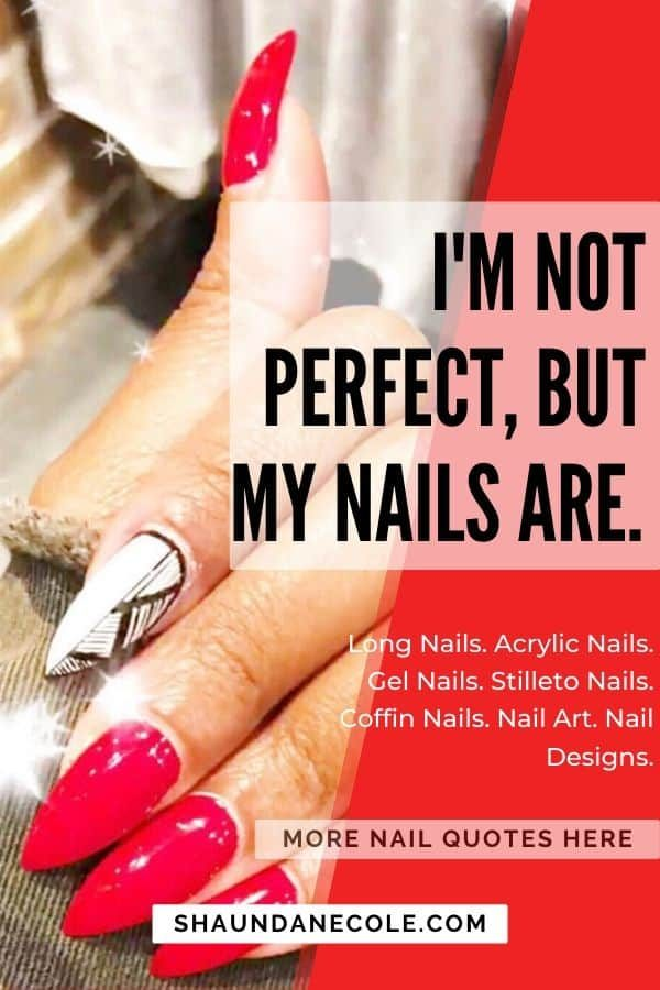 I'm Not Perfect, But My Nails Are
