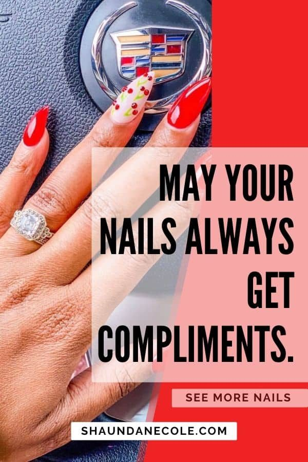 May Your Nails Always Get Compliments