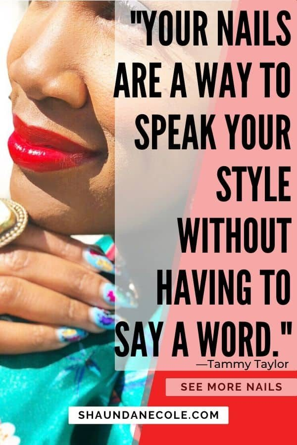 Your Nails Are a Way To Speak Your Style